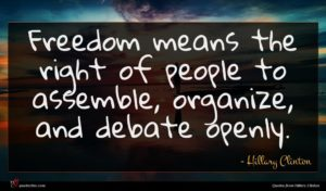 Hillary Clinton quote : Freedom means the right ...