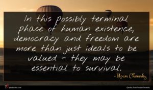 Noam Chomsky quote : In this possibly terminal ...