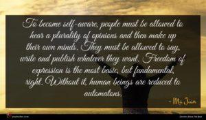 Ma Jian quote : To become self-aware people ...