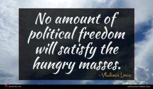 Vladimir Lenin quote : No amount of political ...