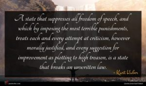 Kurt Huber quote : A state that suppresses ...