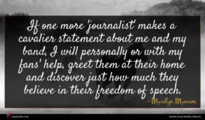 Marilyn Manson quote : If one more 'journalist' ...