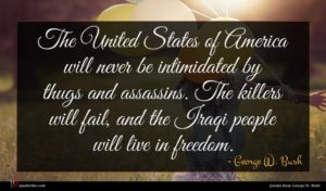 George W. Bush quote : The United States of ...