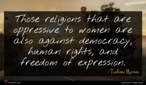 Taslima Nasrin quote : Those religions that are ...