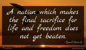 Kemal Ataturk quote : A nation which makes ...