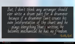 Buddy Rich quote : But I don't think ...
