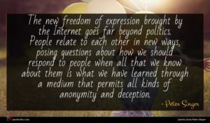 Peter Singer quote : The new freedom of ...