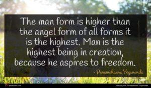 Paramahansa Yogananda quote : The man form is ...