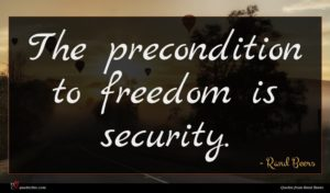Rand Beers quote : The precondition to freedom ...