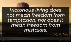 E. Stanley Jones quote : Victorious living does not ...