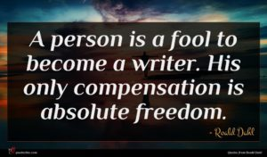 Roald Dahl quote : A person is a ...