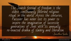 Jonathan Sacks quote : The Jewish festival of ...