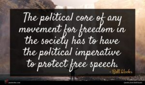 Bell Hooks quote : The political core of ...