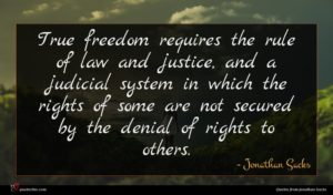 Jonathan Sacks quote : True freedom requires the ...