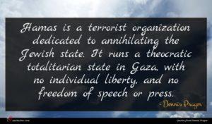 Dennis Prager quote : Hamas is a terrorist ...