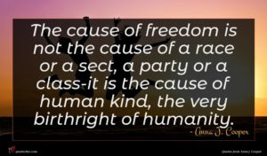 Anna J. Cooper quote : The cause of freedom ...