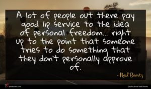 Neal Boortz quote : A lot of people ...