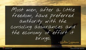 Walter Lippmann quote : Most men after a ...