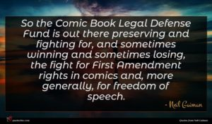 Neil Gaiman quote : So the Comic Book ...