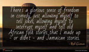 Neil Gaiman quote : There's a glorious sense ...