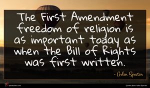 Arlen Specter quote : The First Amendment freedom ...