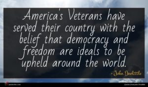 John Doolittle quote : America's Veterans have served ...
