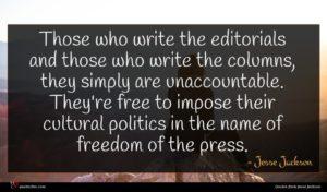 Jesse Jackson quote : Those who write the ...