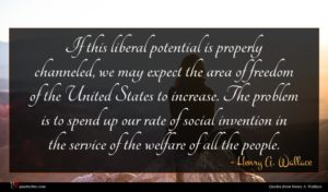 Henry A. Wallace quote : If this liberal potential ...