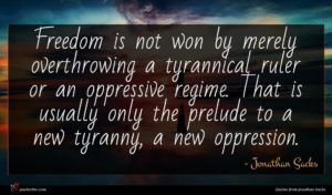 Jonathan Sacks quote : Freedom is not won ...
