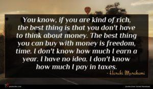 Haruki Murakami quote : You know if you ...