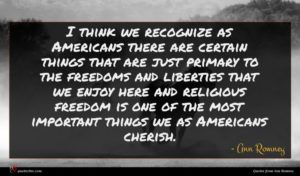 Ann Romney quote : I think we recognize ...