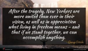 George Pataki quote : After the tragedy New ...