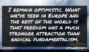 Gijs de Vries quote : I remain optimistic What ...