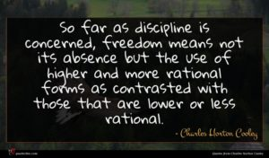 Charles Horton Cooley quote : So far as discipline ...