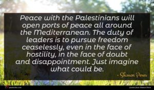 Shimon Peres quote : Peace with the Palestinians ...