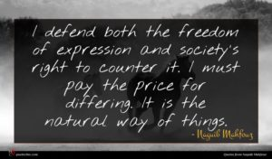Naguib Mahfouz quote : I defend both the ...