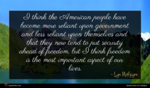 Lyn Nofziger quote : I think the American ...