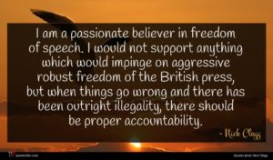 Nick Clegg quote : I am a passionate ...