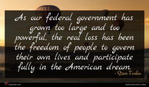 Steve Forbes quote : As our federal government ...