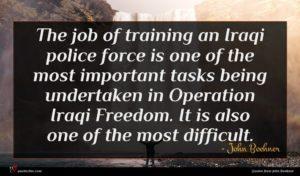 John Boehner quote : The job of training ...