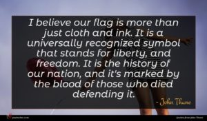 John Thune quote : I believe our flag ...