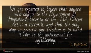 L. Neil Smith quote : We are expected to ...
