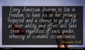 Christopher Dodd quote : Every American deserves to ...