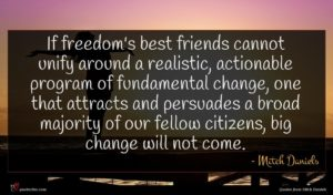 Mitch Daniels quote : If freedom's best friends ...