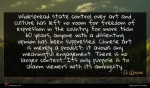 Ai Weiwei quote : Widespread state control over ...