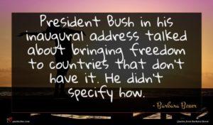 Barbara Boxer quote : President Bush in his ...