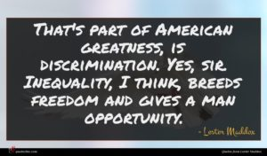 Lester Maddox quote : That's part of American ...