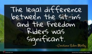 Constance Baker Motley quote : The legal difference between ...