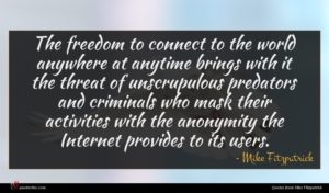 Mike Fitzpatrick quote : The freedom to connect ...