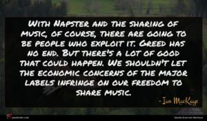 Ian MacKaye quote : With Napster and the ...